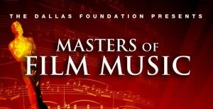 "Dallas Symphony Orchestra Presents: ""Masters of Film Music"""