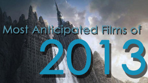 The Shape of Things to Come – GST's Most Anticipated Films of 2013