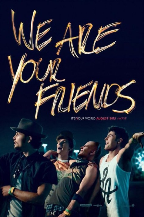 We Are Your Friends Theatrical